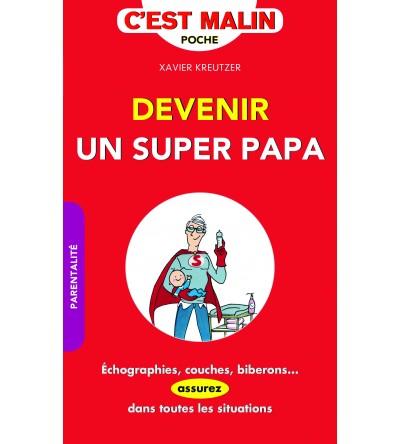 Devenir un super-papa, c'est malin