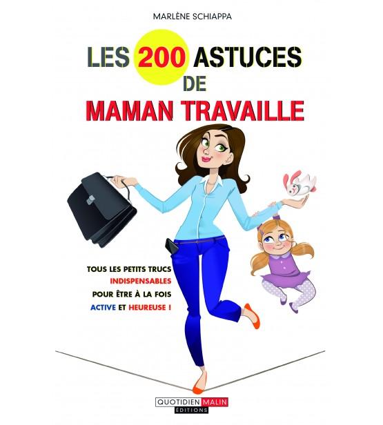 Les 200 astuces de maman travaille